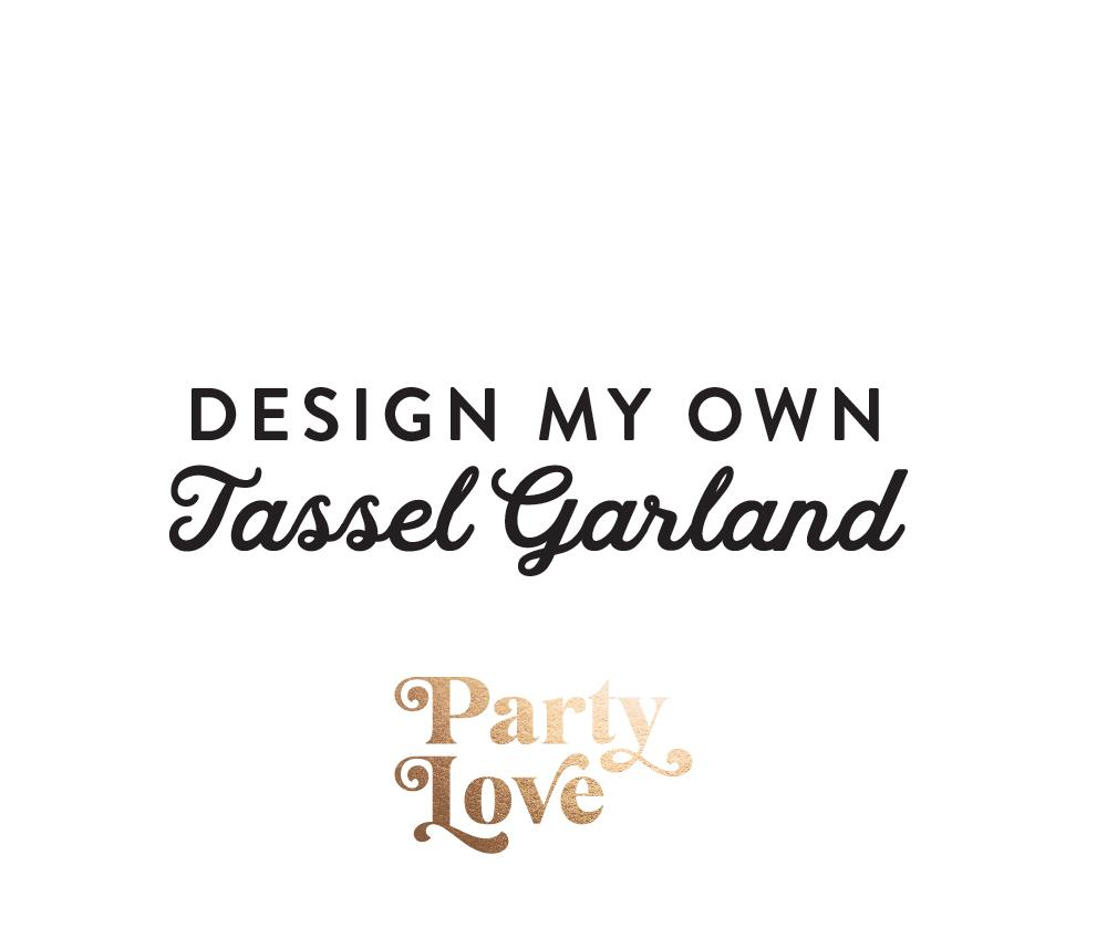 Design My Own Tassel Garland Kit-Party Love