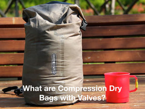What are Compression Dry Bags with Valves?