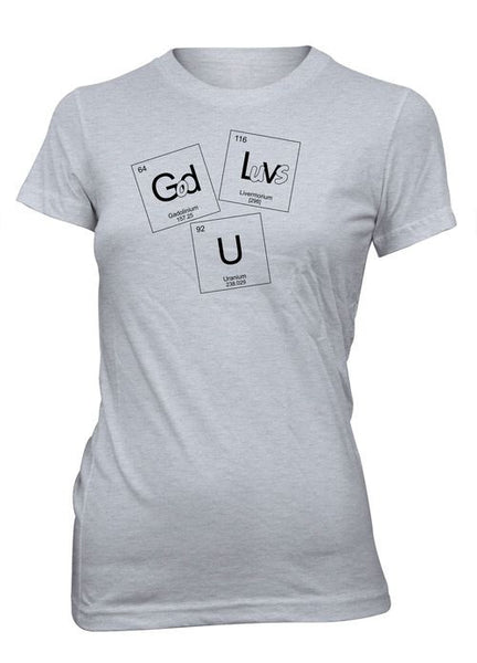 God Loves U Chemistry Periodic Table Elements Nerd Geek College Christian T-Shirt for Juniors