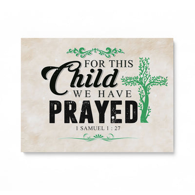 "For This Child We Have Prayed Sign - Christian Wall Decor - 16""x12"""
