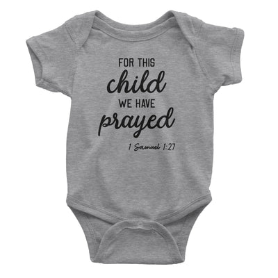 For This Child We Have Prayed Baby Heather Grey Bodysuit | Christian Baby Gifts | Aprojes