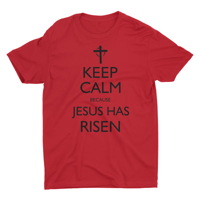Keep Calm Because Jesus Has Risen Red Short Sleeve Crewneck T-Shirt for Men