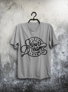 Dreams Lead Shirt Men T Shirt White T-Shirt Gray
