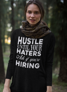 Hustle Until Haters Long Sleeves T-Shirts