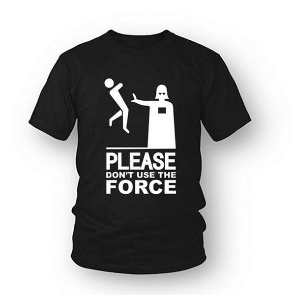 Please Dont Use the Force T-Shirt