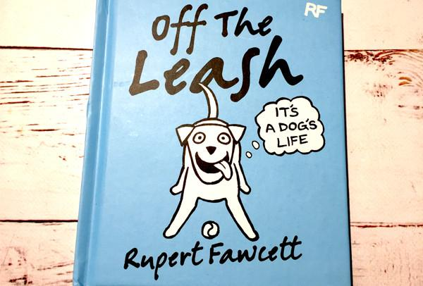 #SUMMERREADS - WIN a copy of Off The Leash by Rupert Fawcett - 06/07/17