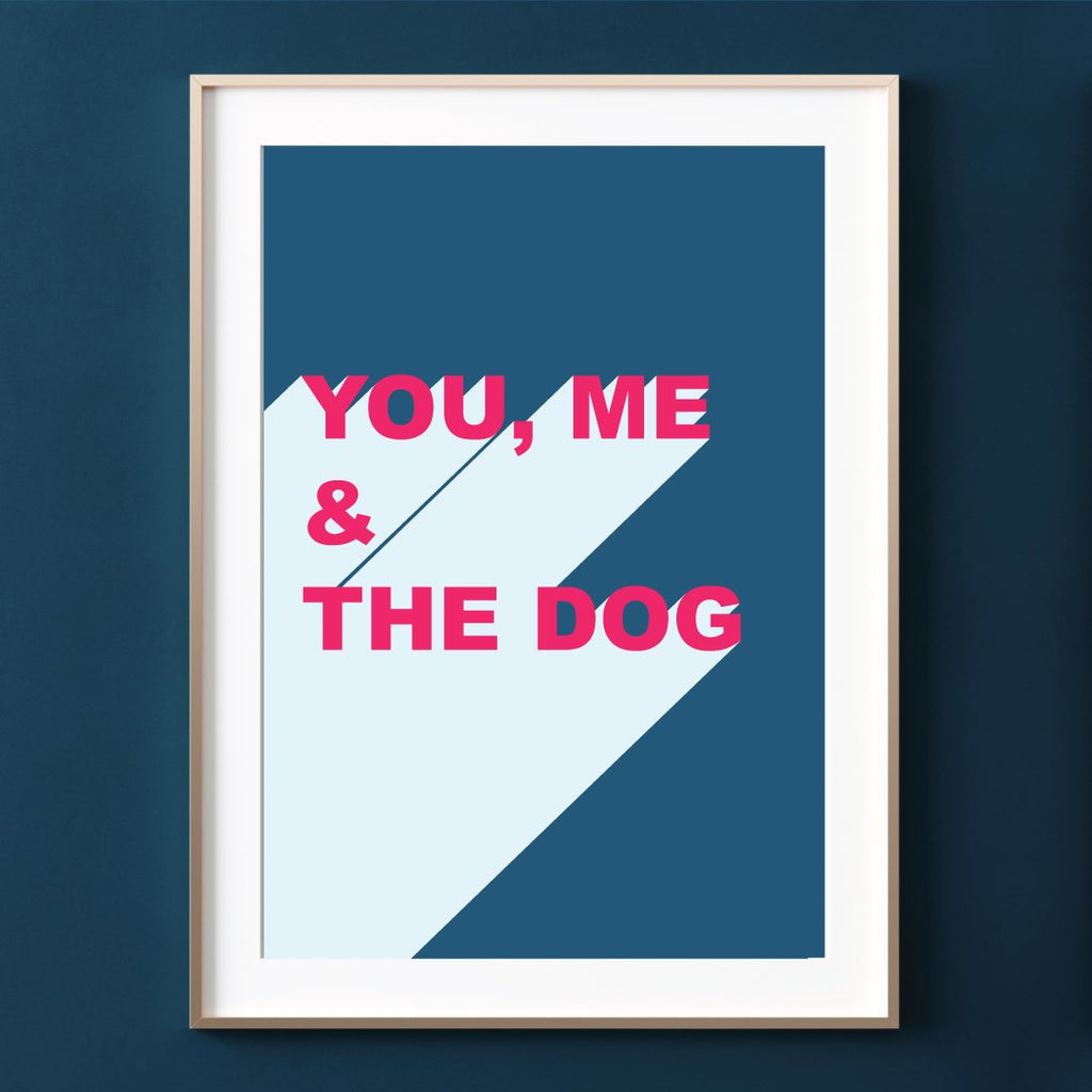 Make Like A Bandit You Me And The Dog Print