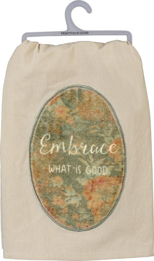 Embrace what is good Dish Towel