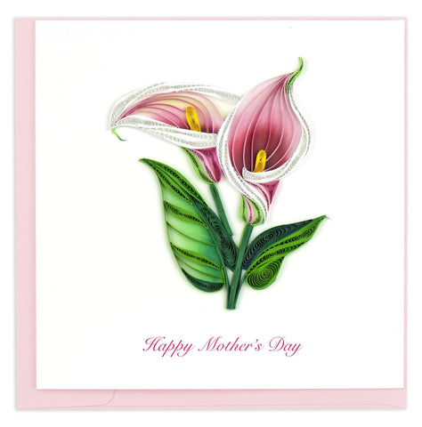 Mother's Day card featuring a quilled design of two pink & white colored calla lilies