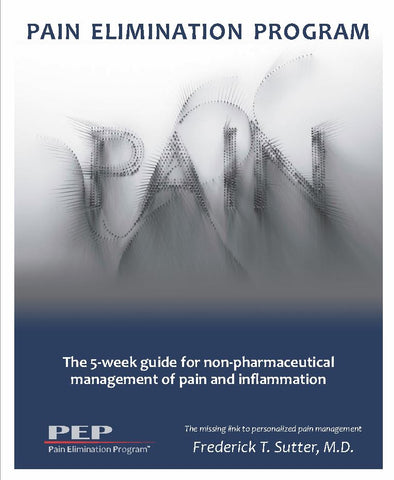 Pain Elimination Program - 5 Week Guide for Non-Pharmaceutical Management of Pain and Inflammation