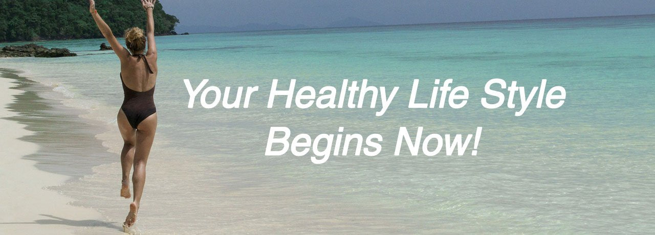 Your Healthy Lifestyle Begins Now