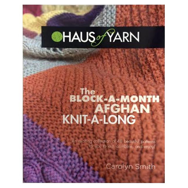 The Block-A-Month Afghan Knit-A-Long, by Carolyn Smith