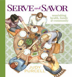 Serve and Savor: Nourishing Health, Family & Community ~ 25% OFF - Savoring Today Store