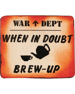 KombatUK When in Doubt Brew Up Sign