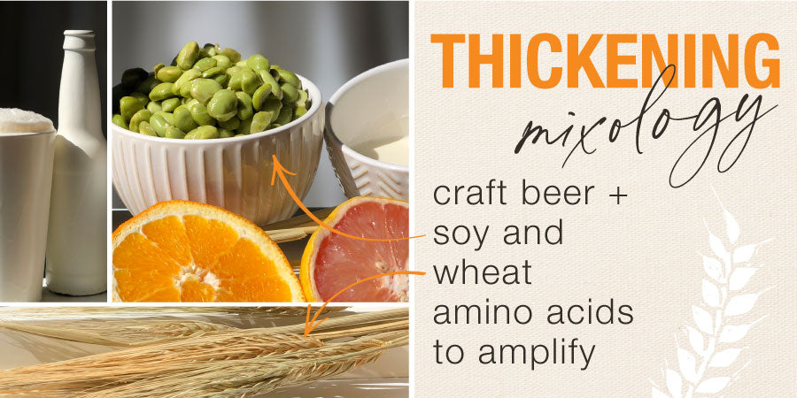 thickening mixology = craft beer + soy and wheat amino acids to amplify. links to thickening collection