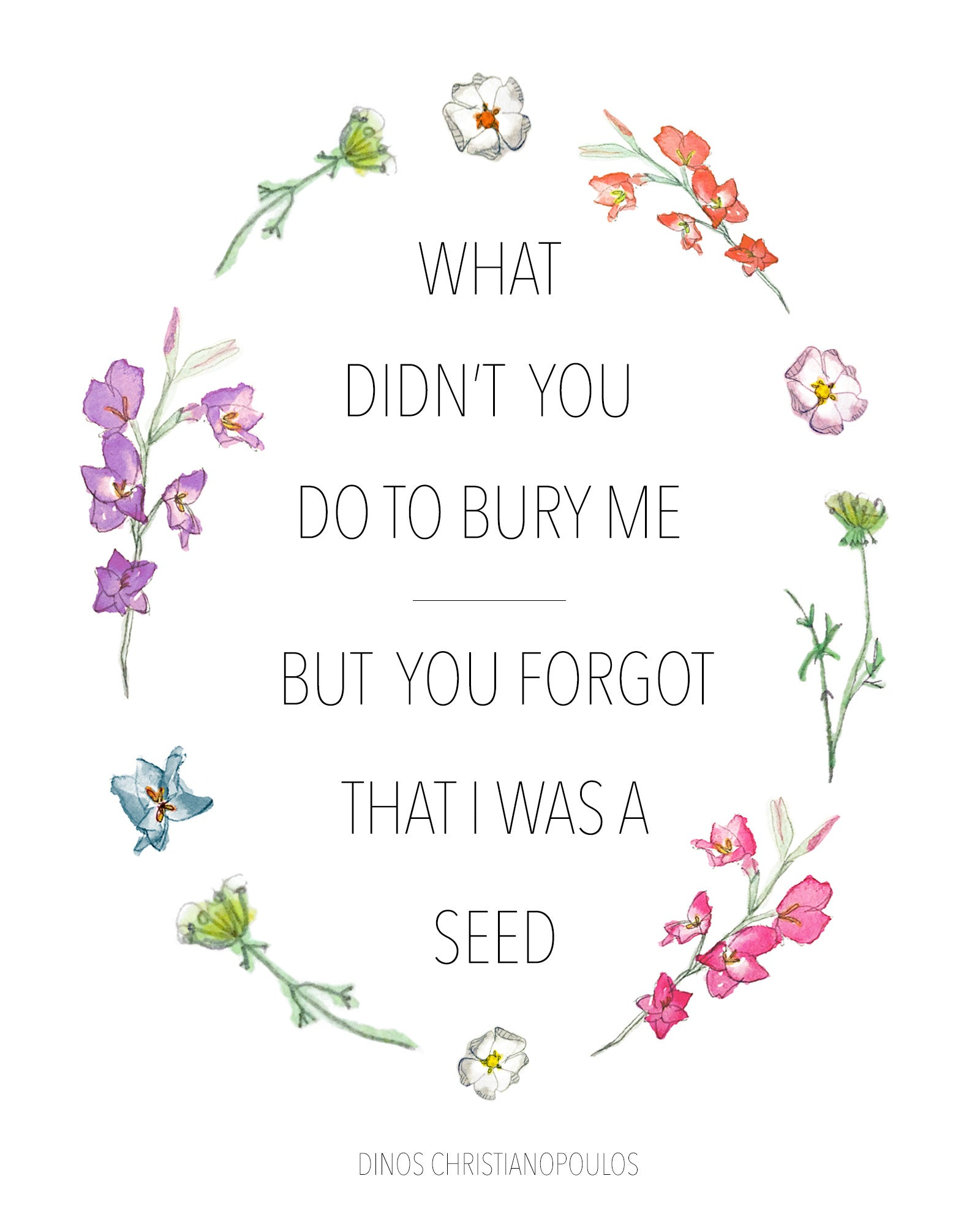what didn t you do to bury me but you forgot i was a seed print