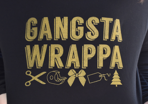 Gangsta Wrappa Long Sleeve
