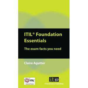 ITIL® Foundation Essentials: The Exam Facts You Need