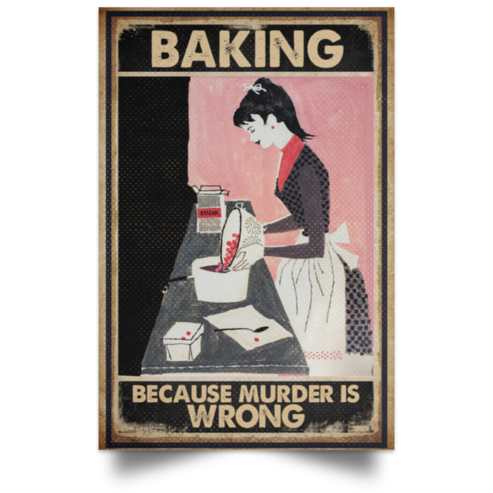 Baking Because Murder Is Wrong Baking Vertical Poster