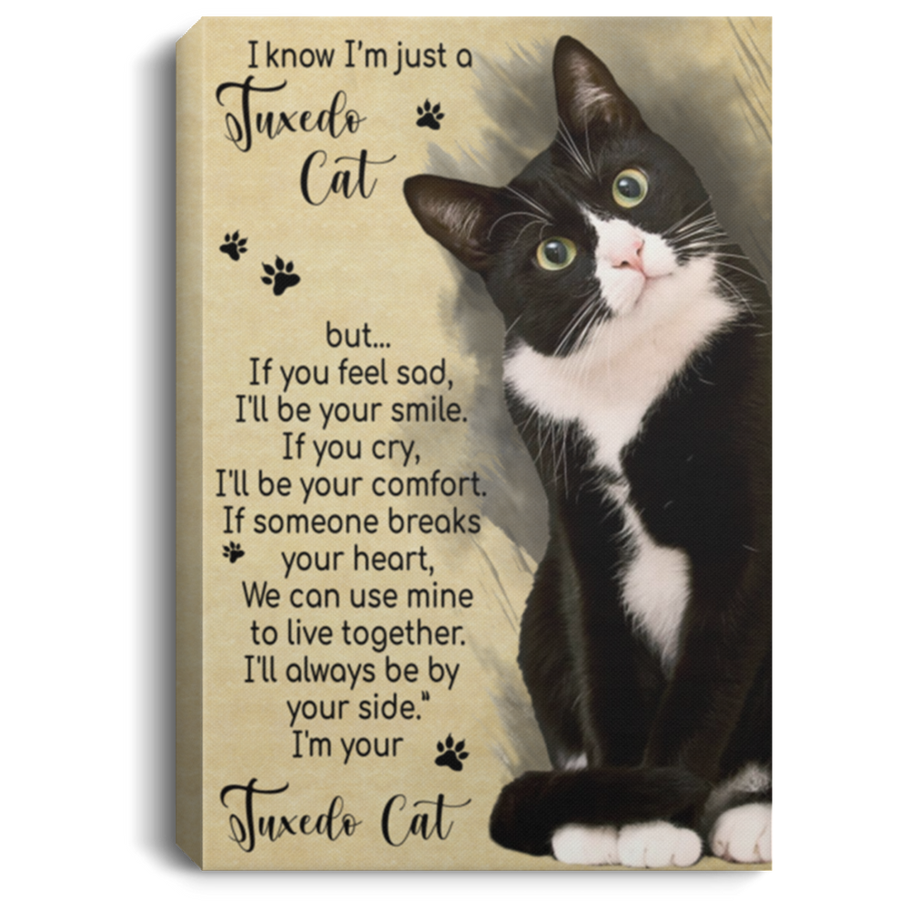 I know i'm just a Tuxedo Cat Gallery Wrapped Canvas