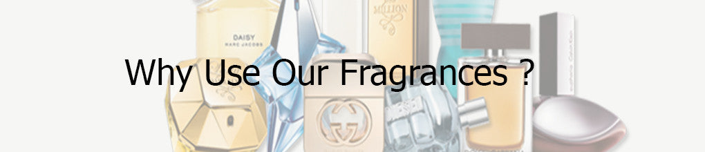 Why use Our fragrances ?