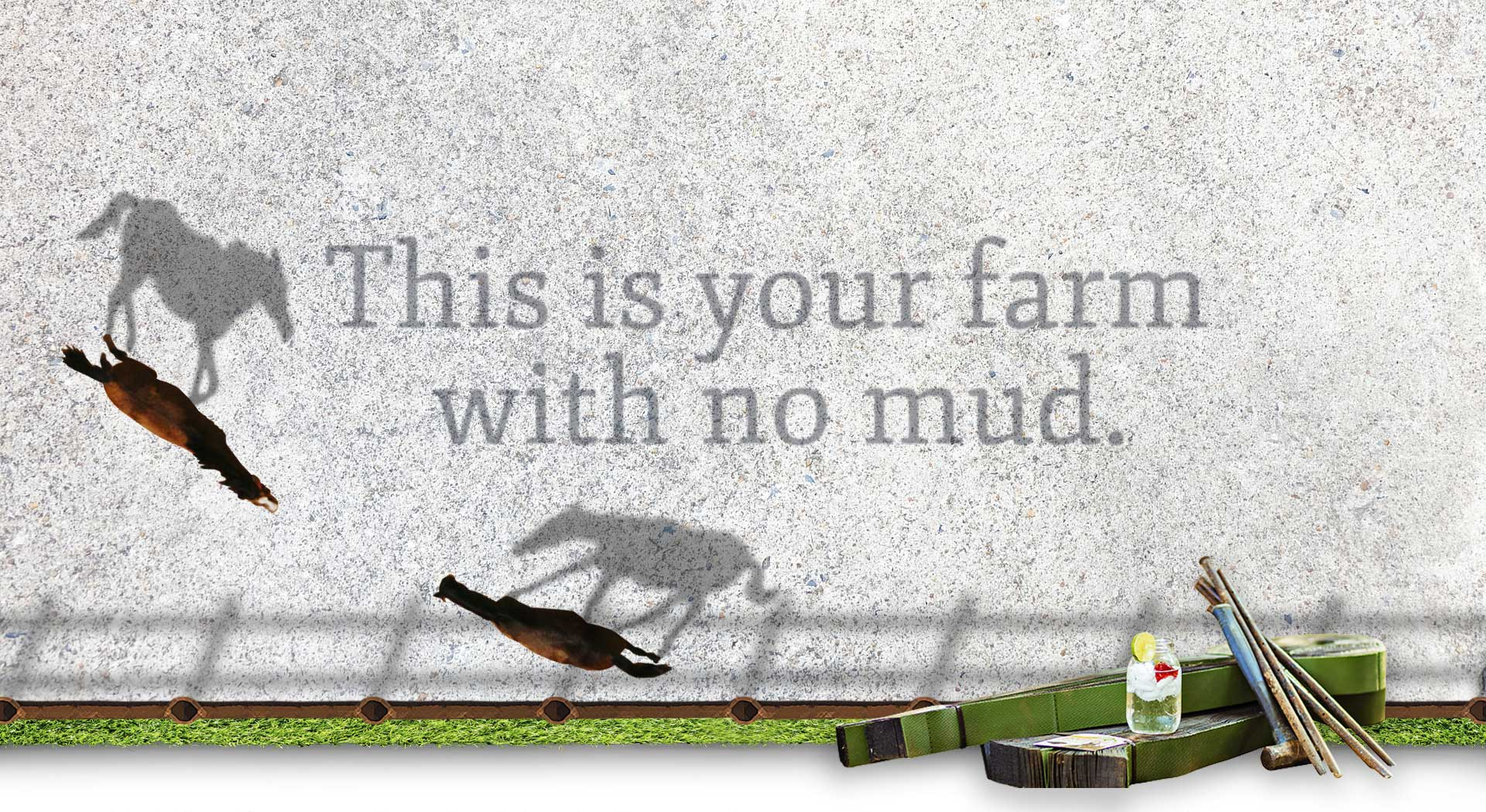This is your farm with no mud.