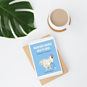 Backyard Chicken Health Guide: Diagnosis & Treatment Digital eBook