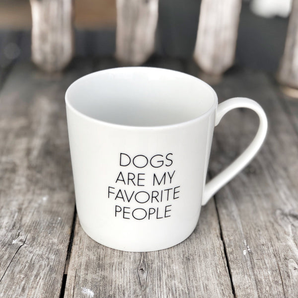 Mug, Dogs Are My Favorite People LOCAL ONLY