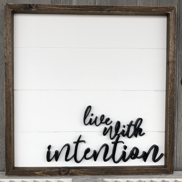 Handmade Sign, Live with Intention LOCAL ONLY