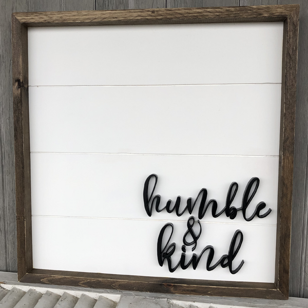 Handmade Sign, Humble & Kind LOCAL ONLY