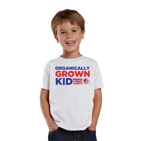 Organically Grown Kid Toddler T-shirt - Moms Across America