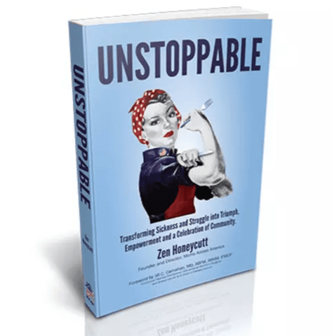 UNSTOPPABLE: Transforming Sickness and Struggle into Triumph, Empowerment, and a Celebration of Community - Moms Across America
