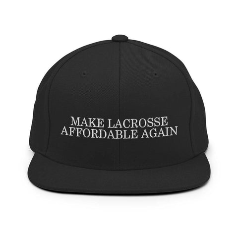 Make Lacrosse Affordable Again Snapback Hat - Primo Lacrosse