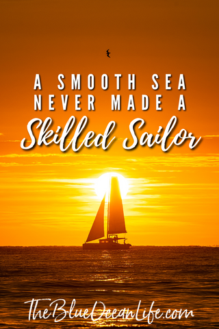 inspirational-ocean-quote-smooth-sea-never-made-skilled-sailor