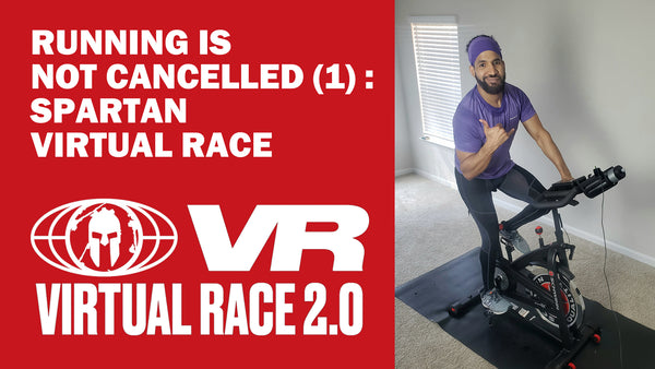 Running Is Not Cancelled (1) : Virtual Spartan Races X @Barhuma_Kool