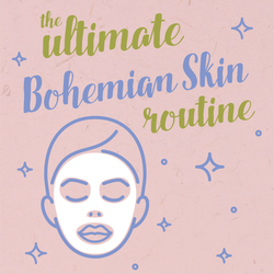 Title 'The ultimate Bohemian Skin routine' with graphic of woman with a face mask on.