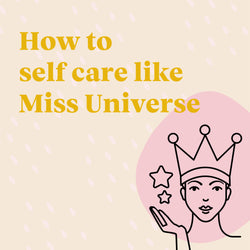 Illustration of a beauty queen, next to the title: How to self care like Miss Universe.