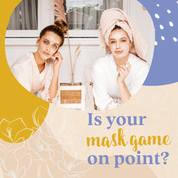 Four Natural Ways to Level up your Mask Game