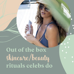 A-list Celebrity Skincare Tips and Tricks