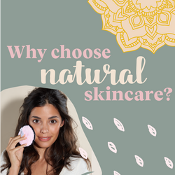 Why choose natural skincare?