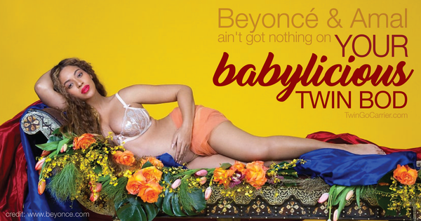 Beyonce & Amal ain't got nothing on your babylicious twin bod