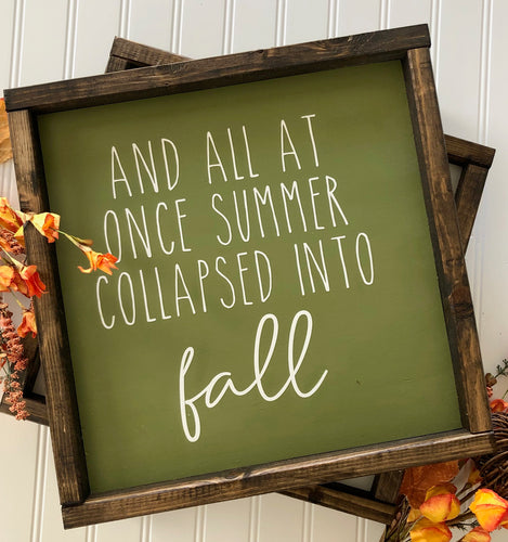 Summer Collapsed Into Fall