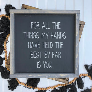 For All the Things My Hands Have Held