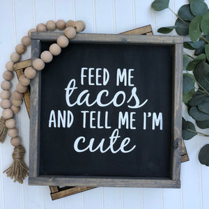 Feed Me Tacos