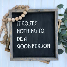 It Costs Nothing to be a Good Person
