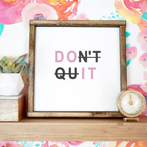 Don't Quit - Do It