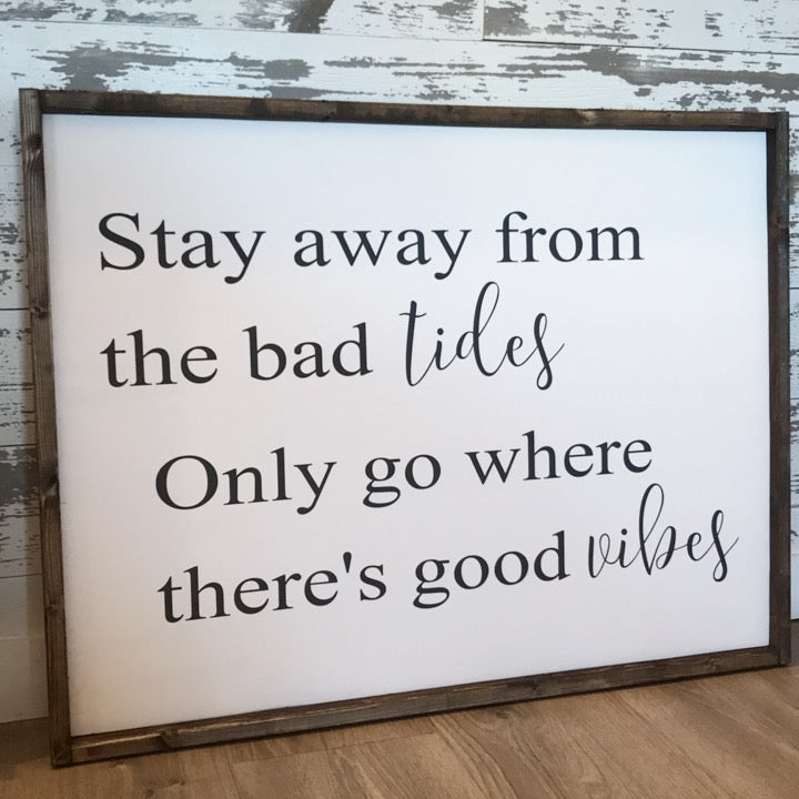 Stay Away From the Bad Tides