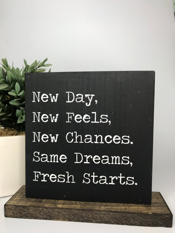 New Day, New Feels | Tabletop Sign