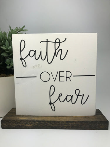 Faith Over Fear | Tabletop Sign