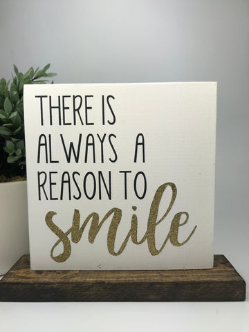 There is Always a Reason to Smile | Tabletop Sign